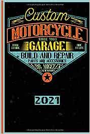 Custom Motorcycle Garage Since 1993 Born To Ride Ride To Live Build And Repair Parts And Accessories Los Angeles California 2021: Español! Calendario, ... y todos los entusiastas de la motocicleta