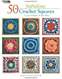 50 Fabulous Crochet Squares  (Leisure Arts #4420)