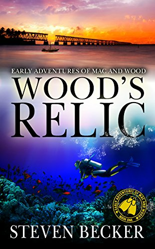 Boat School Wood - Wood's Relic: A Florida Keys Action Thriller (The early adventures of Mac and Wood Book 1)