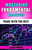 img - for Mastering Fundamental Analysis: Trade with the Best (Trading With Traders Book 4) book / textbook / text book