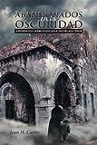 Abandonados en la Oscuridad, Juan M. Castro, 1463305702