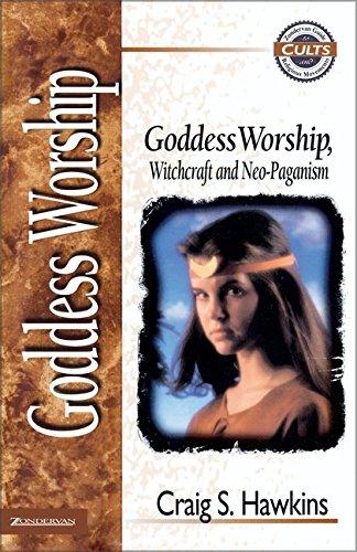 Goddess Worship, Witchcraft and Neo-Paganism