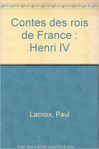 Lire Contes des rois de France : Henri IV epub pdf