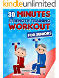 Strength Training for Seniors - The 30 Minute Workout Without Gym
