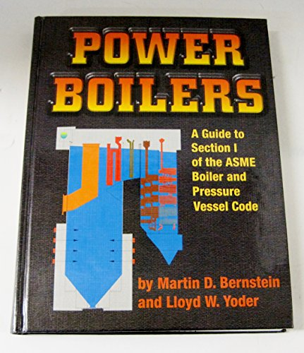 Power Boilers: A Guide to Section I of the ASME Boiler and Pressure Vessel Code