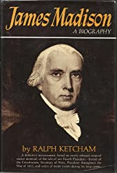 James Madison : a biography