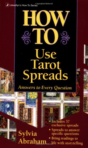 How to Use Tarot Spreads (Llewellyn's How -