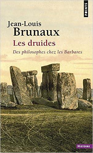 Les Druides, des philosophes chez les barbares (Brunaux)