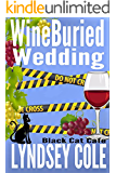 WineBuried Wedding (Black Cat Cafe Cozy Mystery Series Book 8)