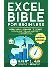 Excel Bible for Beginners: Excel for Dummies Guide to the Best Excel Tools, Tips and Shortcuts you Must Know