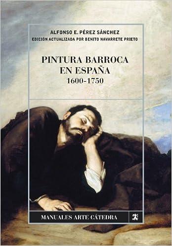 Pintura barroca en España, 1600-1750 Manuales Arte Cátedra: Amazon ...