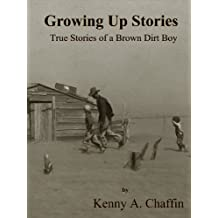 Growing Up Stories - True Stories of a Brown Dirt Boy