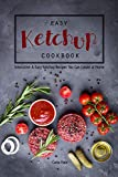 Easy Ketchup Cookbook%3A Innovative  and