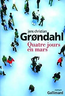 Quatre jours en mars, Grøndahl, Jens Christian