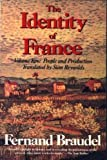Identity of France Vol. II : People and Production, Braudel, Fernand, 0060921420