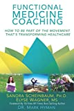 Functional Medicine Coaching: How to Be Part of the Movement Thats Transforming Healthcare