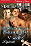 The Sextet Presents... Bound by Voodoo [Legends] (Siren Publishing Menage Amour)