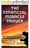 BOOKS:THE FINANCIAL MIRACLE PRAYER:Spiritual:Religious:Inspirational:Prayer:Free:Bible:Verses:Top:100:NY:New:York:Times:On:Best:Sellers:List:In:Non:Fiction:2015:Free:Sale:Month:Releases: BEST