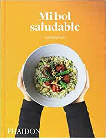 Mi Bol Saludable (The Grain Bowl) (Spanish Edition): Nik ...