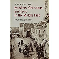 A History of Muslims, Christians, and Jews in the Middle East