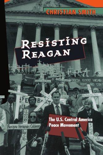 Resisting Reagan: The U.S. Central America Peace Movement
