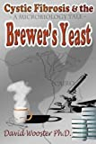 Cystic Fibrosis & the Brewer's Yeast: A Microbiology Tale