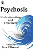 Psychosis: Understanding and Treatment
