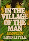 In the Village of the Man, Lloyd Little, 0670397059