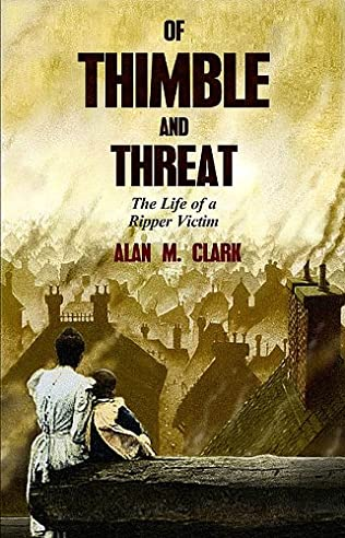 book cover of Of Thimble and Threat: The Life of a Ripper Victim