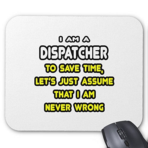 Price comparison product image Zazzle Funny Dispatcher T-Shirts and Gifts Mouse Pad