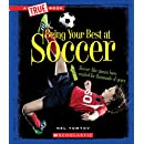 Being Your Best at Soccer (True Books)