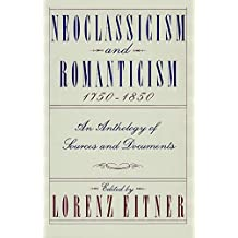 Neoclassicism and Romanticism: 1750-1850 : Source Documents on Neoclassical and Romantic Art