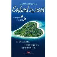 Einhand zu zweit: Sie sind verheiratet. Sie segeln um die Welt. Jeder in seinem Boot ...