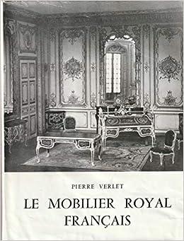 Amazon Fr Le Mobilier Royal Francais Meubles De La