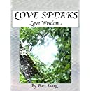 Love Speaks, Love Wisdom: Love Wisdom Thoughts And Stories