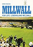 Millwall For Life: Lebenslang Millwall