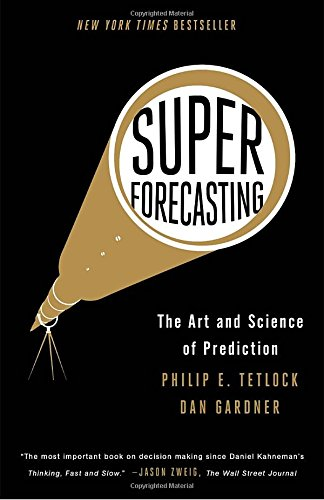 Superforecasting  The Art And Science Of Prediction