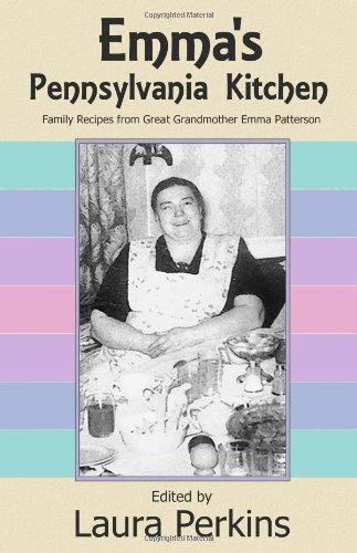 Emma'S Pennsylvania Kitchen by Emma Patterson, Laura Perkins