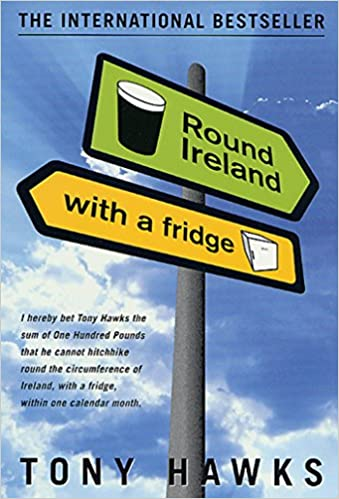 a757a2dddb Round Ireland with a Fridge  Tony Hawks  9780312274924  Amazon.com  Books