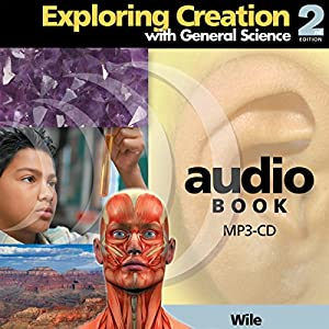 Exploring Creation with General Science: 2nd Edition Audiobook