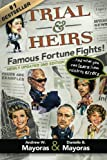 Trial & Heirs:  Famous Fortune Fights!: ... And what you can learn from celebrity errors (2nd edition)