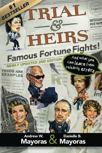 Read Online Trial & Heirs:  Famous Fortune Fights!: ... And what you can learn from celebrity errors (2nd edition) ebook
