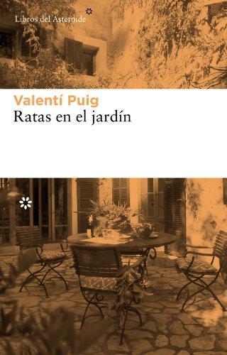 Ratas en el jardín (Libros del Asteroide) (Spanish Edition) by [Puig