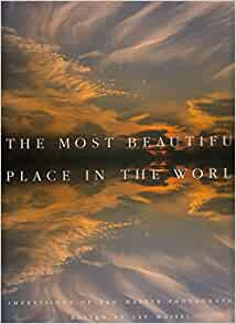 Most Beautiful Place In The World Jay Maisel 9780914919063 Books