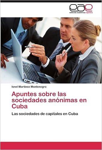 Apuntes sobre las sociedades anónimas en Cuba: Las sociedades de capitales en Cuba (Spanish Edition) (Spanish)