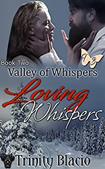 Loving Whispers (Valley of Whispers Book 2) by [Blacio, Trinity]