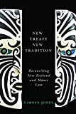 "Carwyn Jones, ""New Treaty, New Tradition: Reconciling New Zealand and Maori Law"" (U. British Columbia Press, 2016)"