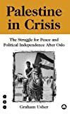 img - for Palestine in Crisis: The Struggle For Peace and Political Independence After Oslo (Transnational Institute) by Graham Usher (1995-10-20) book / textbook / text book