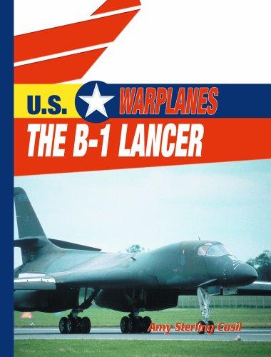 The B-1 Lancer (U.S. Warplanes) (Us Warplanes)