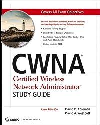 Cwna®: Certified Wireless Network AdministratorTM Study Guide (Exam PW0-100)
